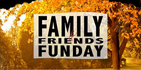 Family & Friends Fun Day tickets