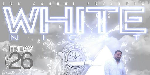 "Tru School Presents: ""White Night"" Annual Summer Bash"