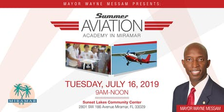 Mayor Messam's Miramar Aviation Academy - MUST BE MIRAMAR RESIDENT OR MIRAMAR STUDENT tickets