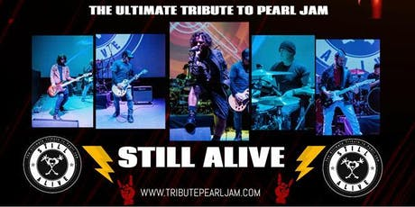 Still Alive: The Ultimate Pearl Jam Tribute tickets