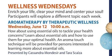 Wellness Wednesdays -  Aromatherapy By Therapeutic Wellness tickets