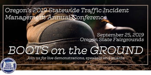 Oregon's 2019 Statewide TIM Conference: BOOTS ON THE GROUND