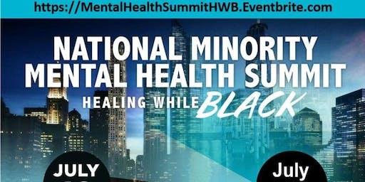 National Minority Mental Health Summit - Healing While Black