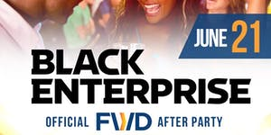 Black Enterprise FWD After Party