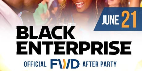 Black Enterprise FWD After Party tickets