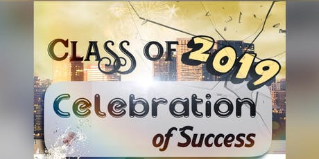 Class of 2019: Celebration of Success tickets