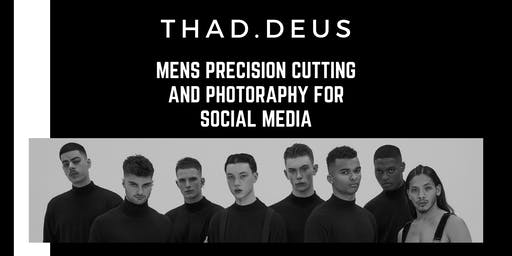 MENS PRECISION CUTTING AND PHOTOGRAPHY with THAD.DEUS