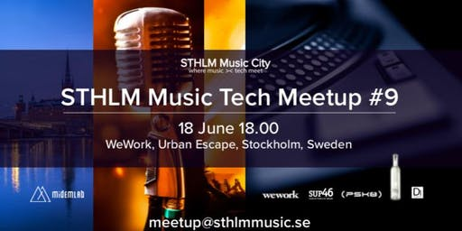 STHLM Music Tech MeetUp #9 - with Spotify Untold and CWilliam @WeWork