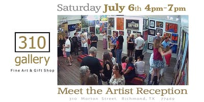 "July, 2019 ""Meet the Artists"" - Artist Reception at 310 Gallery!"