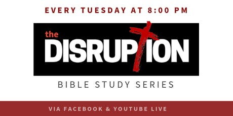 The Disruption Bible Study Series (Studying the Kingdom of God) tickets