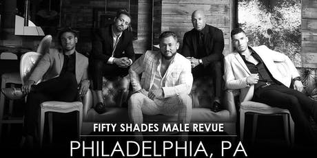 Fifty Shades Male Revue Philadelphia tickets