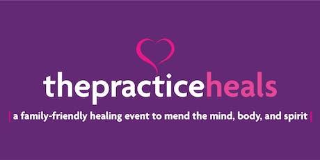 """""""The Practice Heals"""" tickets"""