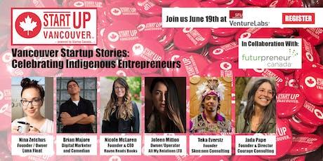 "Vancouver Startup Stories: ""Celebrating Indigenous Entrepreneurs"" tickets"