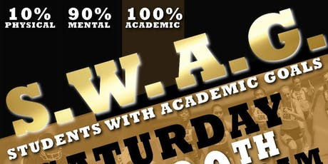 """S.W.A.G """"Students With Academic Goals""""  tickets"""