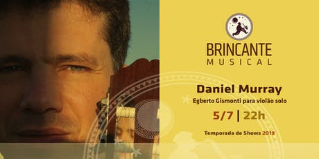 Brincante Musical | Daniel Murray ingressos