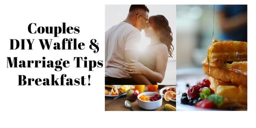 Couples DIY Waffles and Marriage Tips Breakfast!