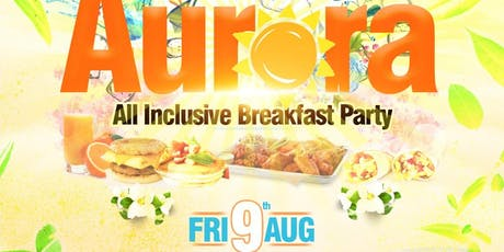 Aurora all inclusive breakfast party tickets