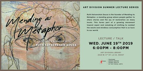 Art Division Summer Lecture Series - Mending As Metaphor with Ruth K. Souza tickets