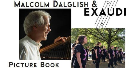 Malcolm Dalglish & Exaudi - Picture Book 2019 tickets
