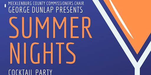 Meck County Commissioners Chair George Dunlap Presents: Summer Nights Cocktail Party