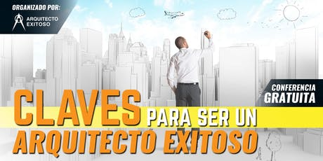 CLAVES PARA SER UN ARQUITECTO EXITOSO - GUAYAQUIL entradas