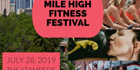 Mile High Fitness Festival July 28, 2019 at Stampede  tickets