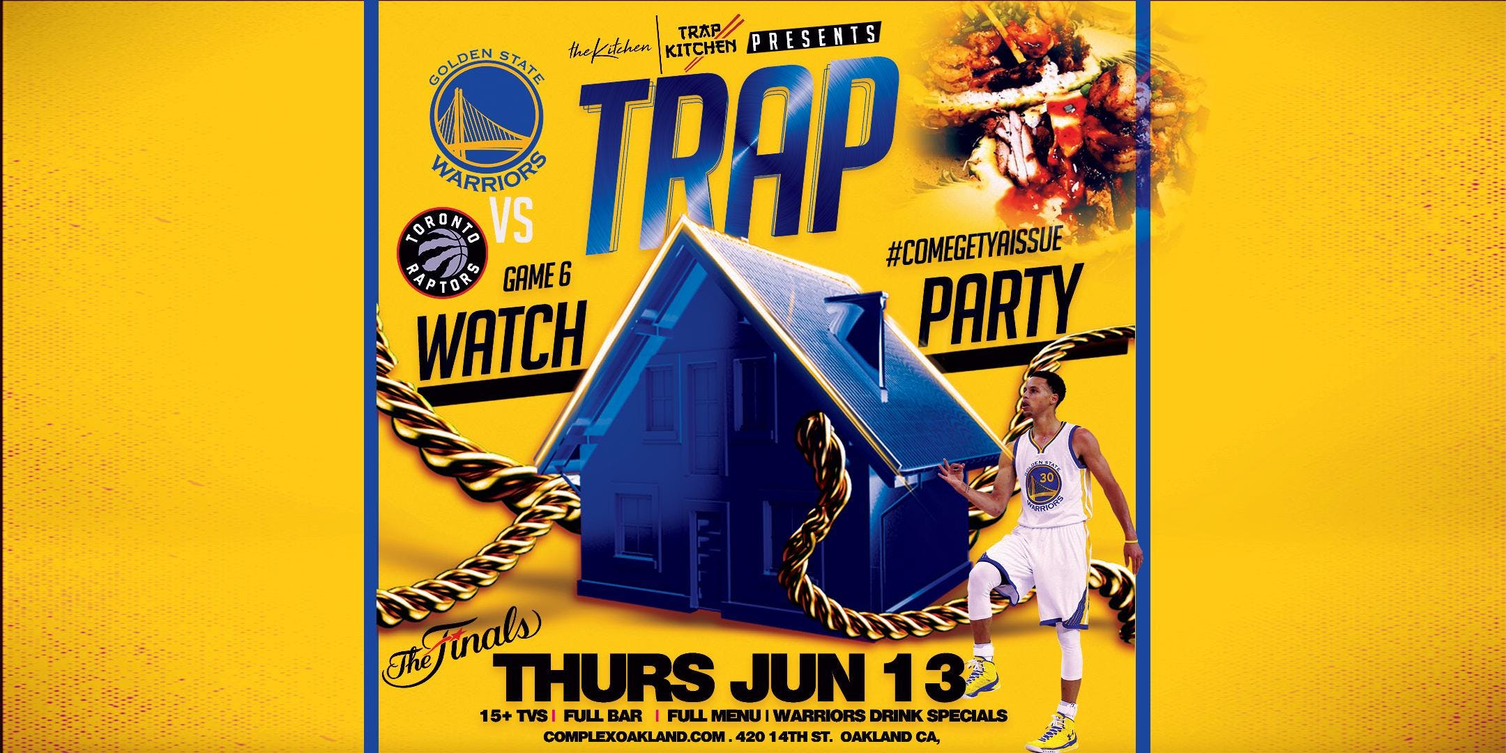 Trap Kitchen & The Kitchen: Warriors vs. Raptors GAME 6 Oakland Watch Party