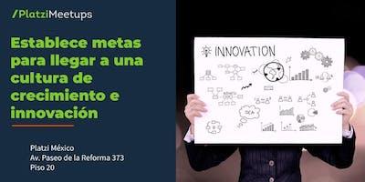 Platzi Business Sessions: Establece metas para llegar a una cultura de crecimiento e innovación