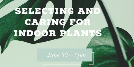 Selecting and Caring for Indoor Plants tickets