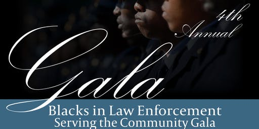 Blacks in Law Enforcement Servicing the Community's 4th Annual Gala