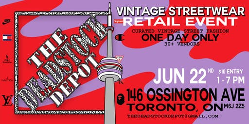 The Deadstock Depot - TORONTO June.22.2019