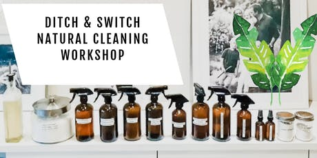Ditch & Switch Natural Cleaning Workshop tickets