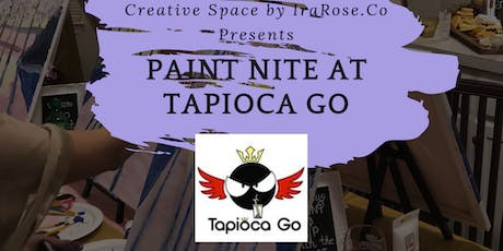 Paint Nite at Tapioca Go tickets