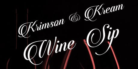 Krimson and Kream Wine Sip  tickets