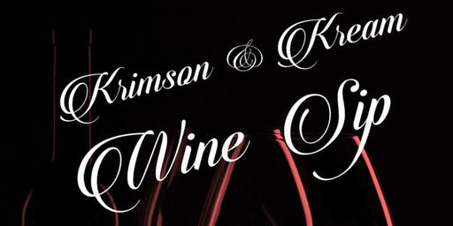 Krimson and Kream Wine Sip