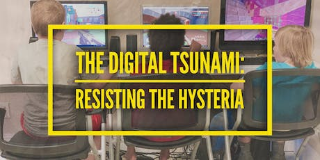The Digital Tsunami: Resisting the Hysteria tickets