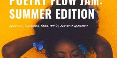 Poetry Flow Jam: Summer Edition
