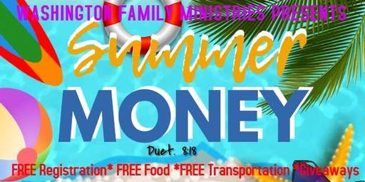 Washington Family Ministries Presents SUMMER MONEY