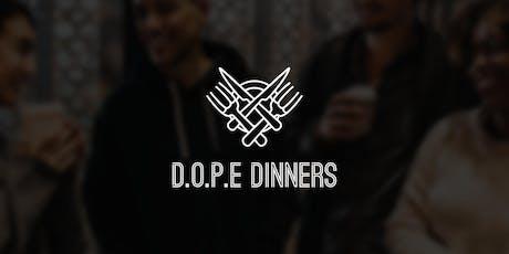 D.O.P.E. Dinners tickets