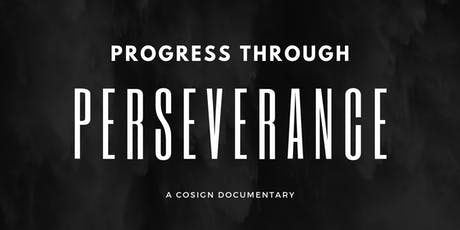 """Progress Through Perseverance"" Premiere: A Documentary By COSIGN Magazine tickets"