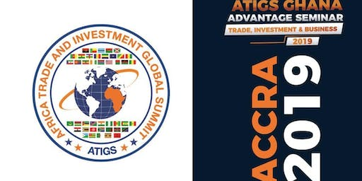ATIGS GHANA ADVANTAGE SEMINAR (TRADE, INVESTMENT & BUSINESS)