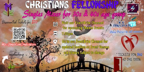 """""""Christians Fellowship Singles Mixer"""" for 30s to 50 group: Welcoming Summer Madness tickets"""
