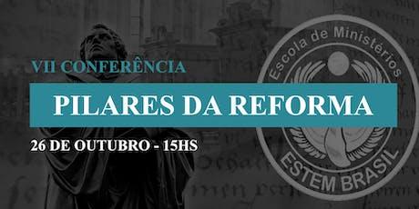VII Conferência Pilares da Reforma ingressos