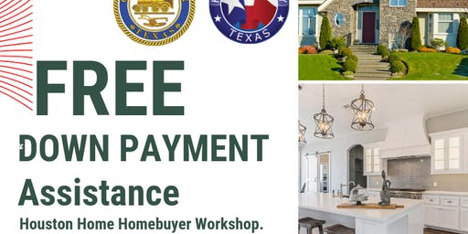City of Houston & Harris County FREE Down Payment Assistance Workshop
