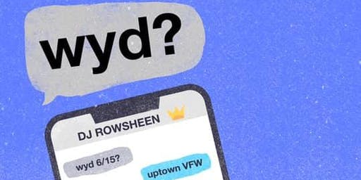 New Party: Wyd? DJ Rowsheen w/ guests TBA