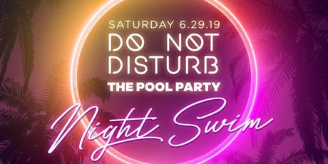 Do Not Disturb Night Swim Party at W Miami  tickets