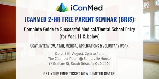 iCanMed Free Parent Seminar (BRIS): Complete Guide to Successful Med/Dent Entry (Year 11 & Below)