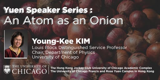 Yuen Speaker Series : An Atom as an Onion