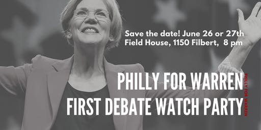 Philly for Warren - First Democratic Debate Watch Party