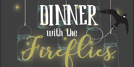 Dinner with the Fireflies tickets